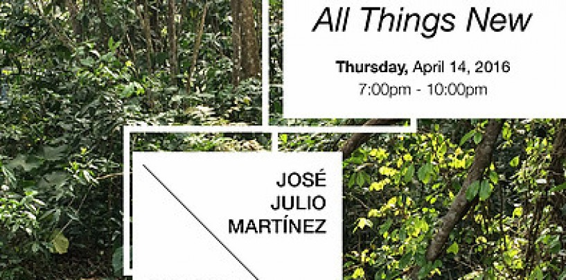 "Inaugura exhibición ""All Things New"""