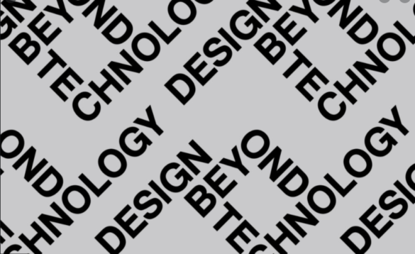 Design Beyond Technology